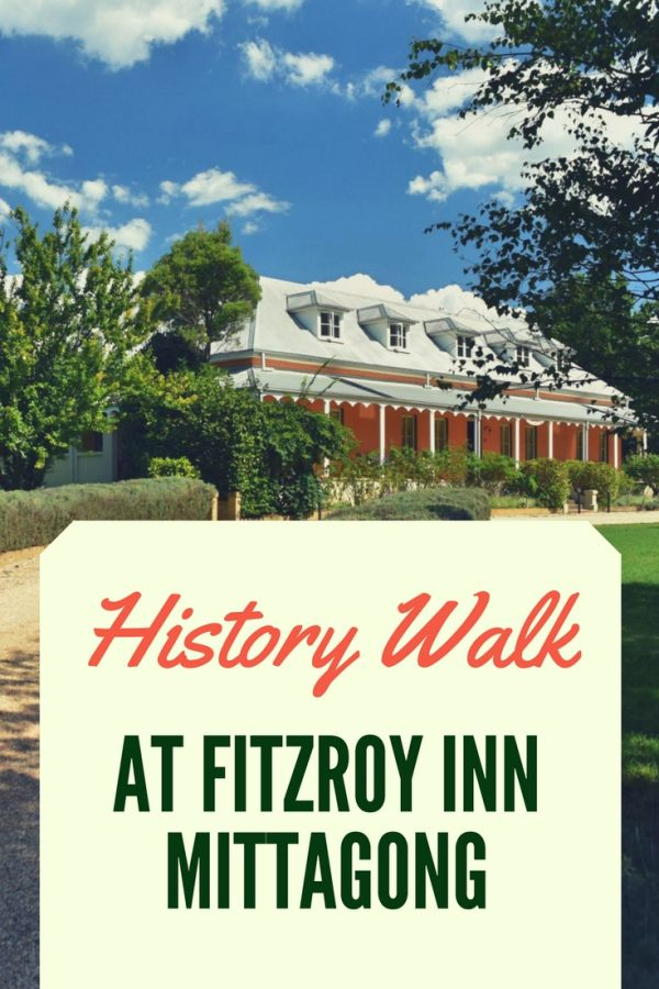 History Walk at Fitzroy Inn, Mittagong.