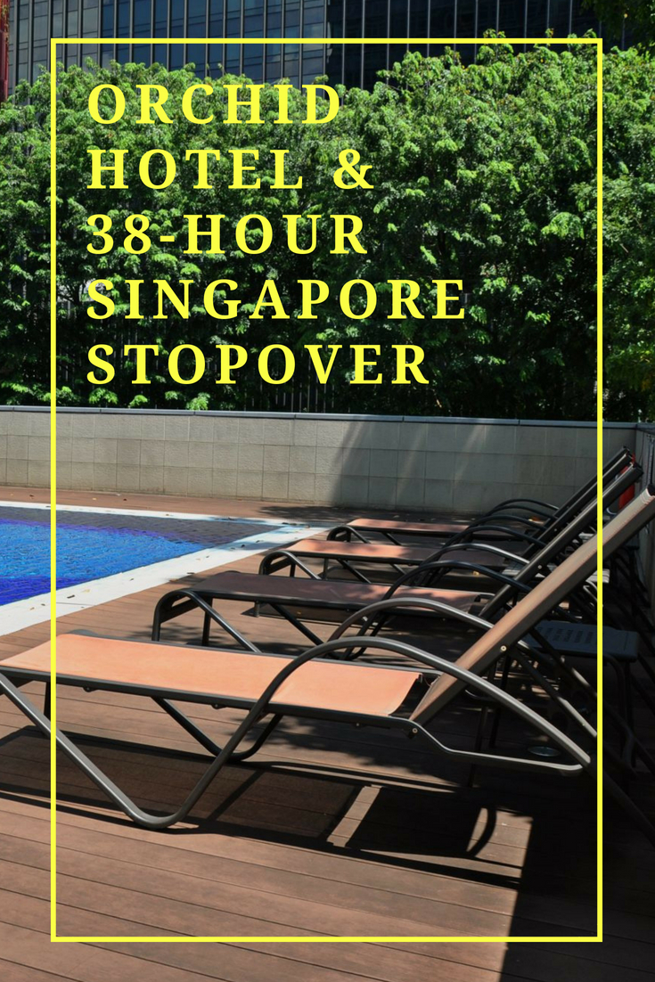 Singapore stopover travel tips and Orchid Hotel reviews by White Caviar Life.