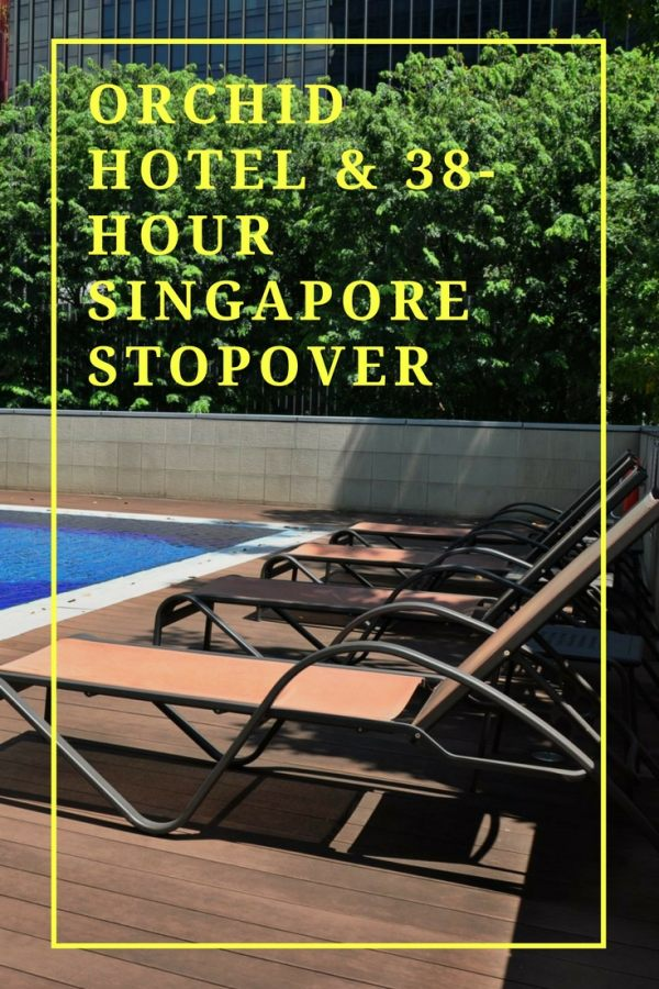 Singapore stopover travel tip and Orchid hotel review.
