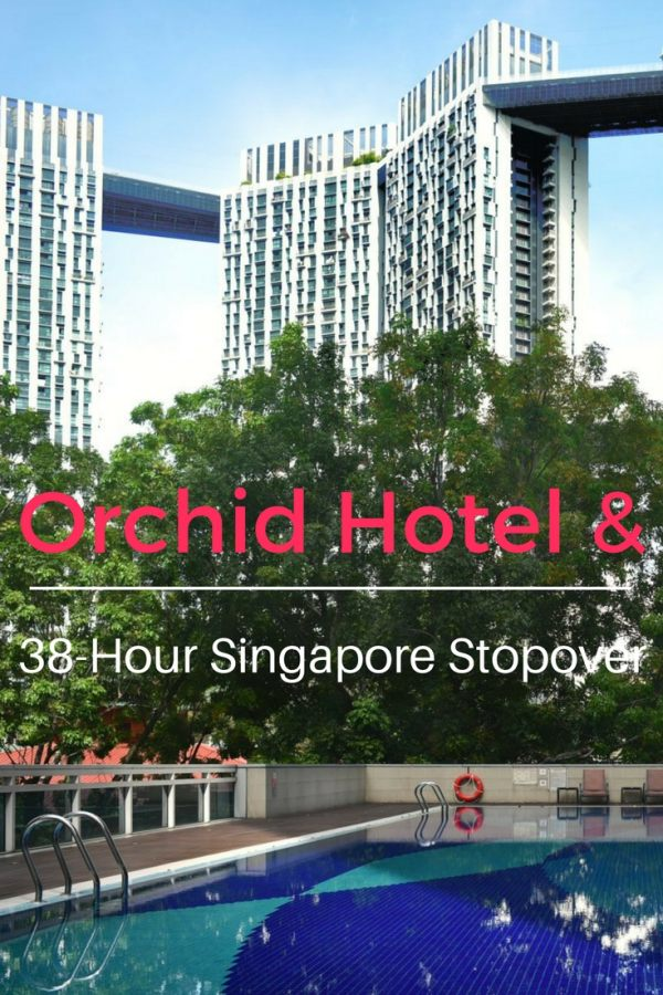 Orchid Hotel review and Singapore stopover travel tip.