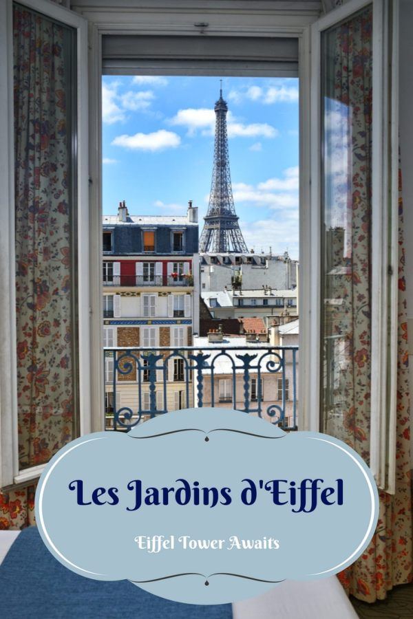 Eiffel tower awaits the day we check in to les jardins d for Hotel jardins paris