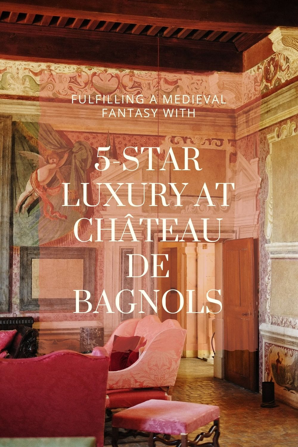 'Fulfilling A Medieval Fantasy With 5-Star Luxury At Château De Bagnols' - Château de Bagnols luxury castle hotel reviews by White Caviar Life.